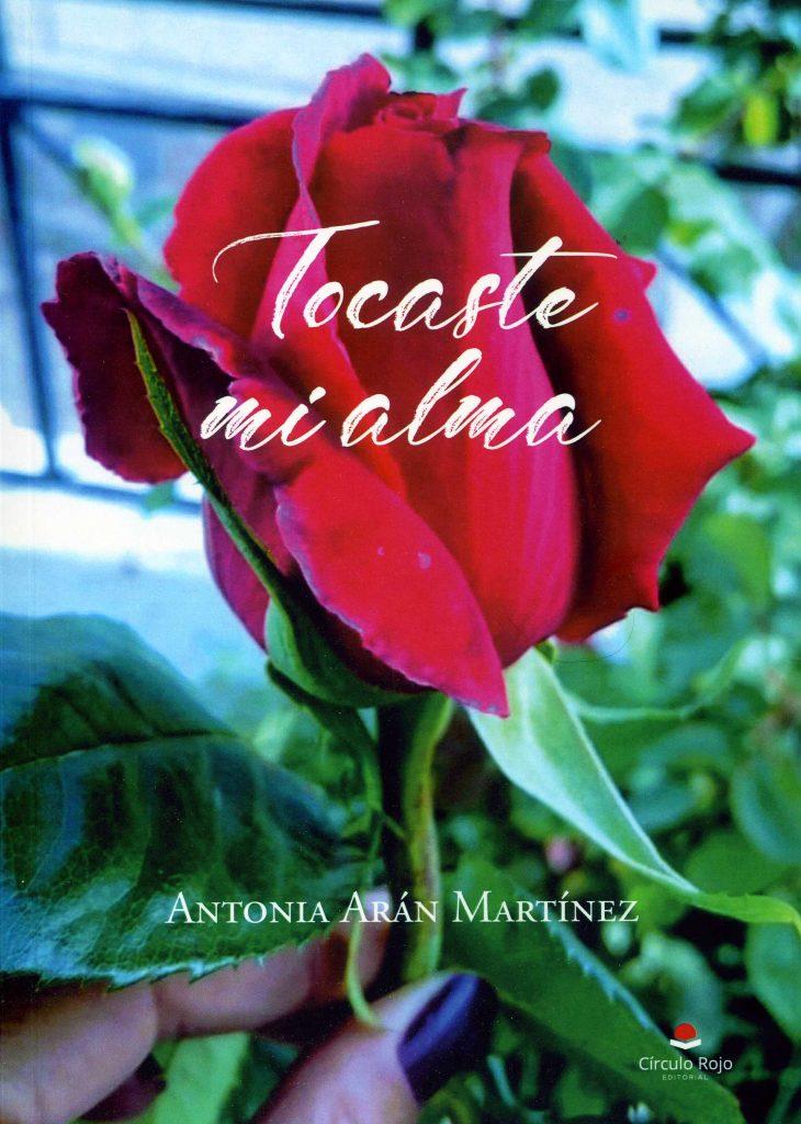 Tocaste mi alma de Antonia Arán Martínez